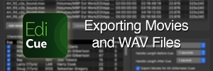 Exporting Movies and WAV Files with EdiCue